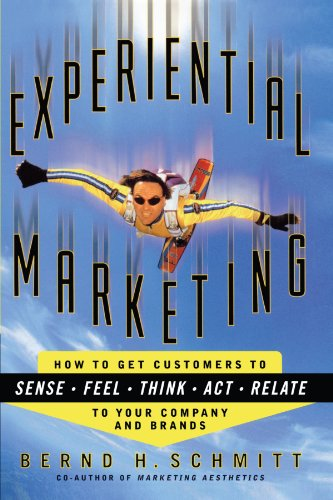 Experiential Marketing How to Get Customers to Sense, Feel, Think, Act, R  1999 9781451636369 Front Cover