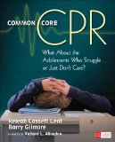Common Core CPR What about the Adolescents Who Struggle ... or Just Don't Care?  2013 edition cover