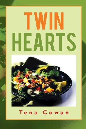 Twin Hearts: Recipes of Love  2013 9781483668369 Front Cover