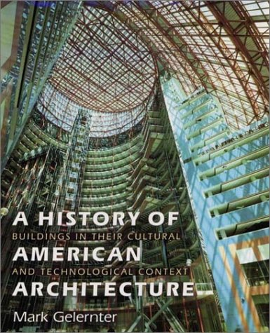 History of American Architecture Buildings in Their Cultural and Technological Context N/A 9781584651369 Front Cover