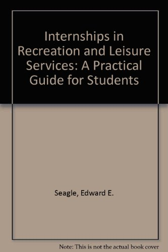 Internships in Recreation and Leisure Services : A Practical Guide for Students 3rd 2002 edition cover