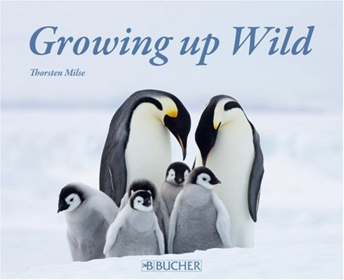 Growing up Wild   2007 9783765816369 Front Cover