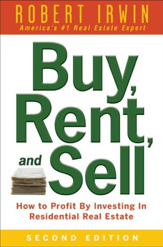 Buy, Rent, and Sell: How to Profit by Investing in Residential Real Estate  2nd 2008 (Revised) 9780071482370 Front Cover