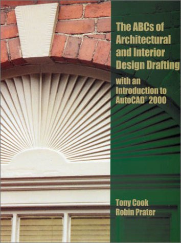 ABC's of Architectural and Interior Design Drafting with an Introduction to AutoCAD 2000   2001 edition cover