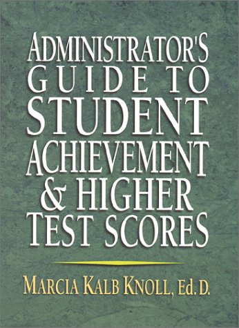Administrator's Guide to Student Achievement and Higher Test Scores   2002 edition cover