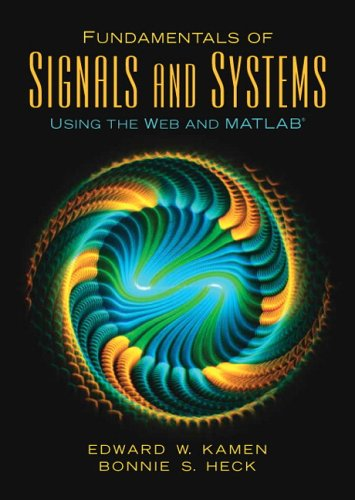 Fundamentals of Signals and Systems Using the Web and MATLAB 3rd 2007 (Revised) 9780131687370 Front Cover