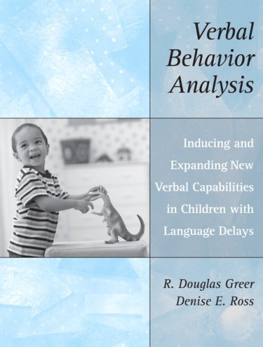Verbal Behavior Analysis Inducing and Expanding New Verbal Capabilities in Children with Language Delays  2008 edition cover