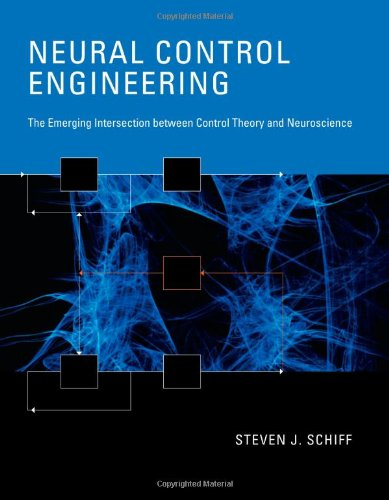 Neural Control Engineering The Emerging Intersection Between Control Theory and Neuroscience  2011 9780262015370 Front Cover