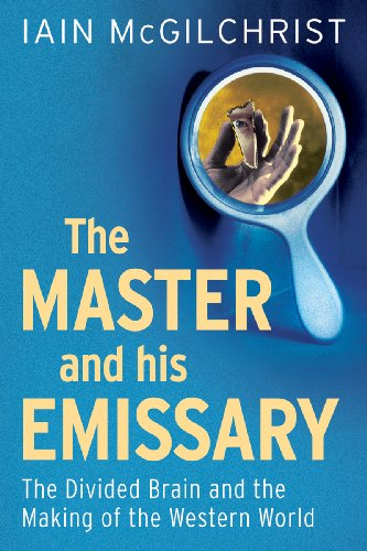 Master and His Emissary The Divided Brain and the Making of the Western World  2012 edition cover