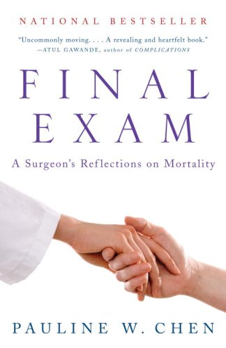 Final Exam A Surgeon's Reflections on Mortality N/A edition cover