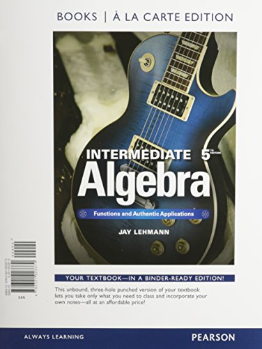 Intermediate Algebra Functions and Authentic Applications, Book a la Carte Edition 5th 2015 edition cover