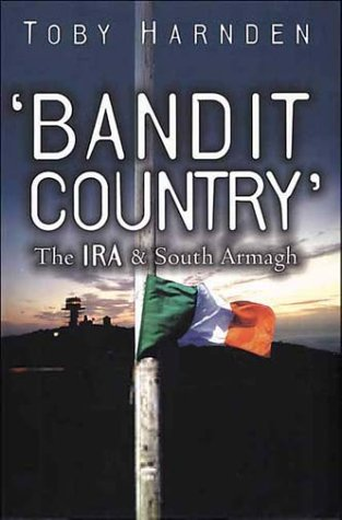 Bandit Country The IRA and South Armagh  2000 9780340717370 Front Cover