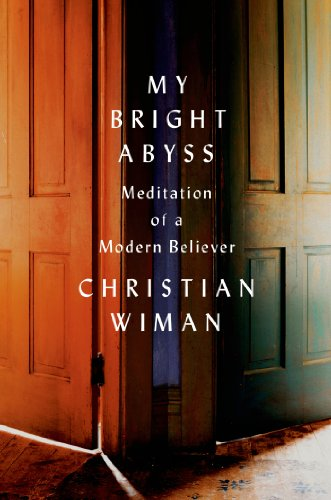 My Bright Abyss Meditation of a Modern Believer N/A edition cover