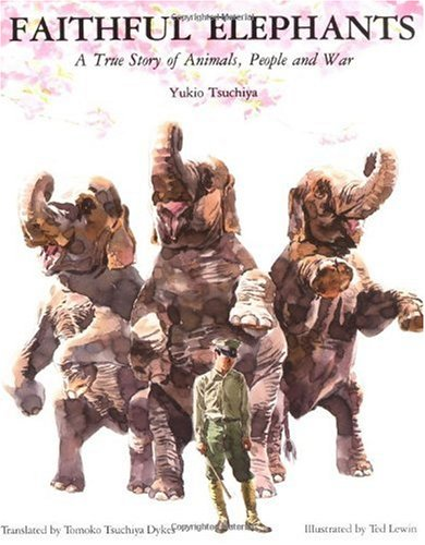 Faithful Elephants A True Story of Animals, People, and War  1997 (Reprint) edition cover