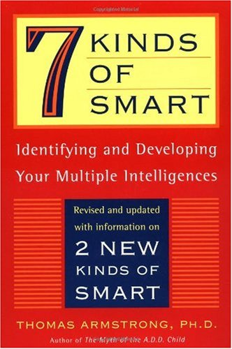 7 Kinds of Smart Identifying and Developing Your Multiple Intelligences 2nd 1999 (Revised) edition cover