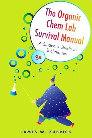 Organic Chem Lab Survival Manual A Student's Guide to Techniques 8th 2011 (Student Manual, Study Guide, etc.) edition cover