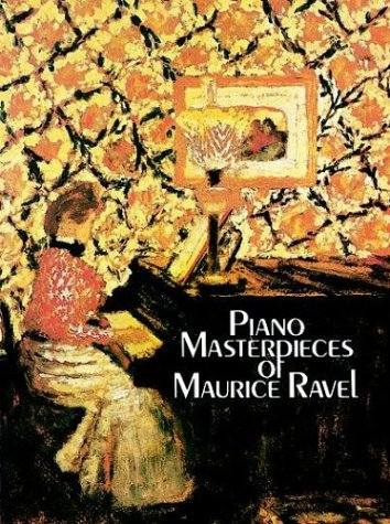 Piano Masterpieces of Maurice Ravel  N/A 9780486251370 Front Cover