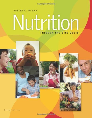Nutrition Through the Life Cycle  3rd 2008 edition cover