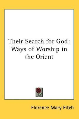 Their Search for God : Ways of Worship in the Orient N/A edition cover