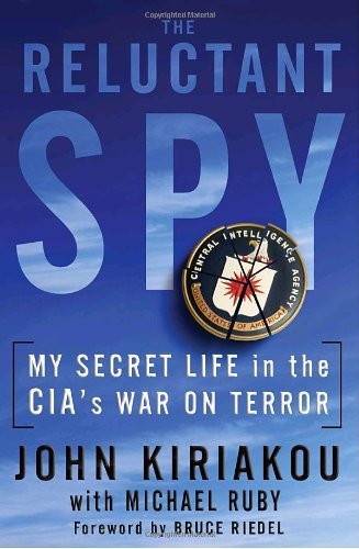 Reluctant Spy My Secret Life in the CIA's War on Terror  2010 edition cover