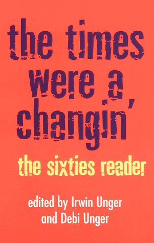 Times Were a Changin' The Sixties Reader N/A edition cover