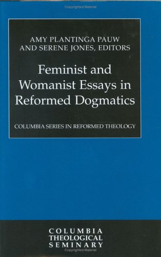 Feminist and Womanist Essays in Reformed Dogmatics   2006 9780664224370 Front Cover