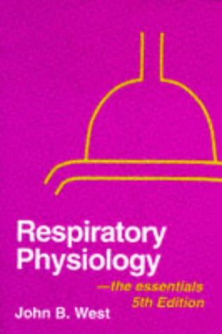 Respiratory Physiology : The Essentials 5th 1995 edition cover