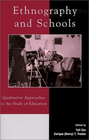 Ethnography and Schools Qualitative Approaches to the Study of Education  2002 9780742517370 Front Cover