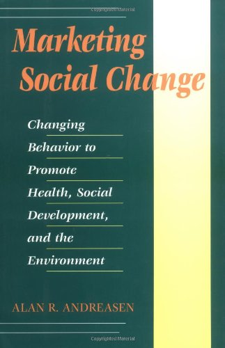 Marketing Social Change Changing Behavior to Promote Health, Social Development, and the Environment  1995 edition cover