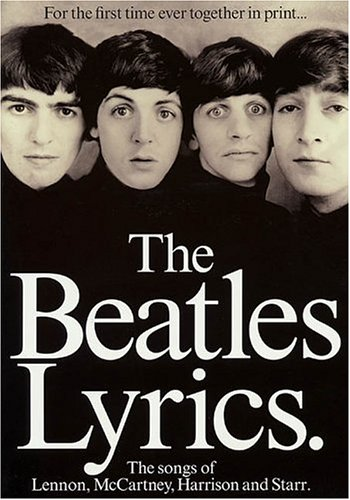 Beatles Lyrics The Songs of Lennon, McCartney, Harrison and Starr 2nd (Revised) edition cover