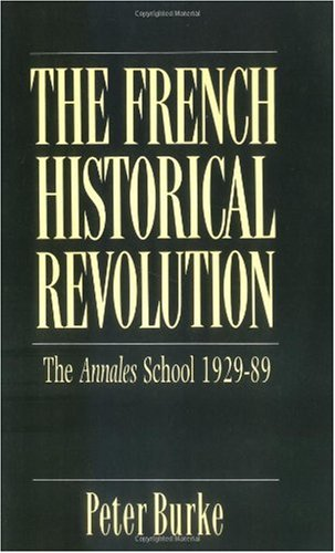 French Historical Revolution The Annales School, 1929-1989 N/A edition cover