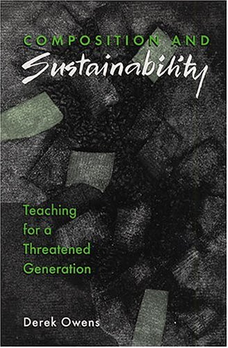 Composition and Sustainability : Teaching for a Threatened Generation 1st 2001 edition cover