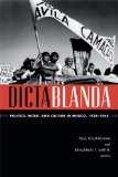 Dictablanda Politics, Work, and Culture in Mexico, 1938-1968  2014 edition cover