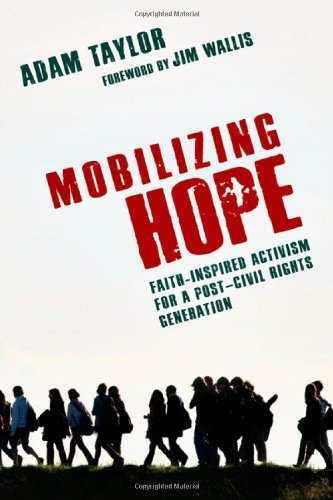 Mobilizing Hope Faith-Inspired Activism for a Post-Civil Rights Generation  2010 edition cover