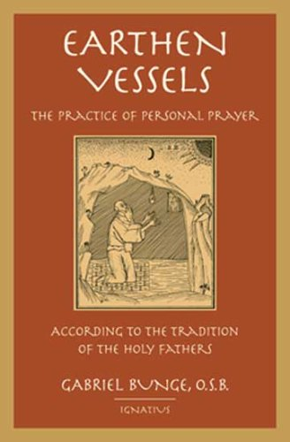 Earthen Vessels The Practice of Personal Prayer According to the Partristic Tradition  2002 edition cover