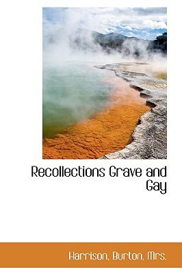Recollections Grave and Gay N/A 9781113543370 Front Cover