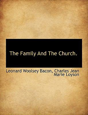 Family and the Church  N/A 9781116500370 Front Cover