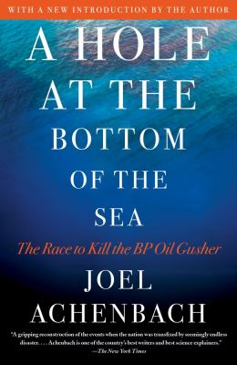 Hole at the Bottom of the Sea The Race to Kill the BP Oil Gusher N/A edition cover