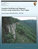 Vegetation Classification and Mapping of New River Gorge National River, West Virginia  N/A 9781492918370 Front Cover