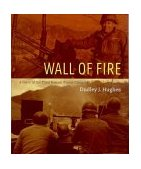 Wall of Fire A Diary of the Third Korean Winter Campaign  2003 9781555716370 Front Cover