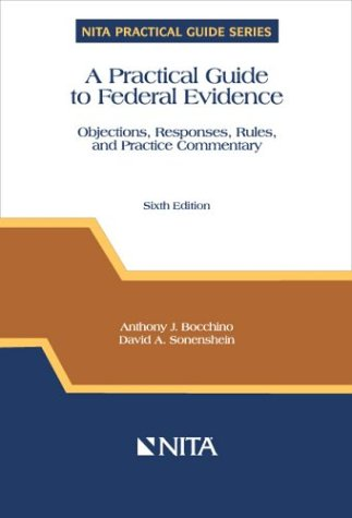 Practical Guide to Federal Evidence : Objections, Responses, Rules, and Practice Commentary 6th 2003 edition cover