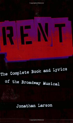Rent The Complete Book and Lyrics of the Broadway Musical N/A edition cover