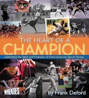 Heart of a Champion Celebrating the Spirit and Character of Great American Sports Heroes  2002 9781559718370 Front Cover