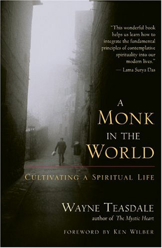 Monk in the World Cultivating a Spiritual Life  2002 9781577314370 Front Cover