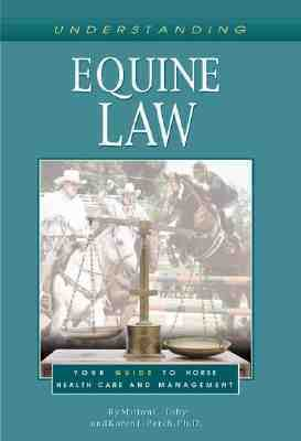 Understanding Equine Law Your Guide to Horse Health Care and Management N/A edition cover