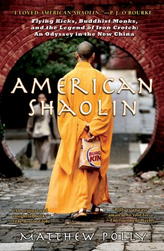 American Shaolin Flying Kicks, Buddhist Monks, and the Legend of Iron Crotch - An Odyssey in the New China N/A 9781592403370 Front Cover