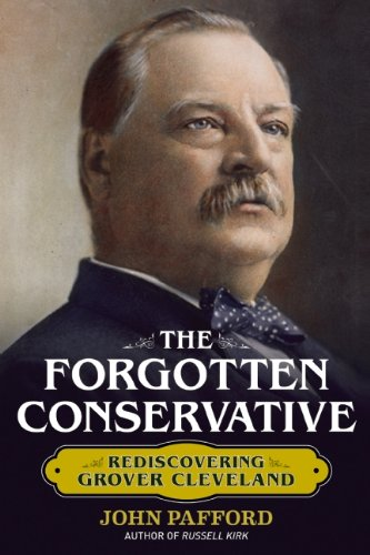 Forgotten Conservative Rediscovering Grover Cleveland N/A edition cover