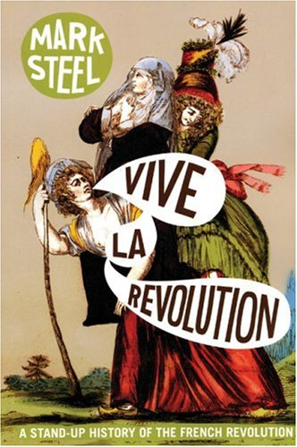 Vive la Revolution A Stand-Up History of the French Revolution  2006 edition cover
