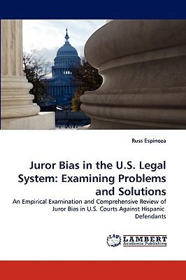 Juror Bias in the U S Legal System Examining Problems and Solutions N/A 9783838350370 Front Cover