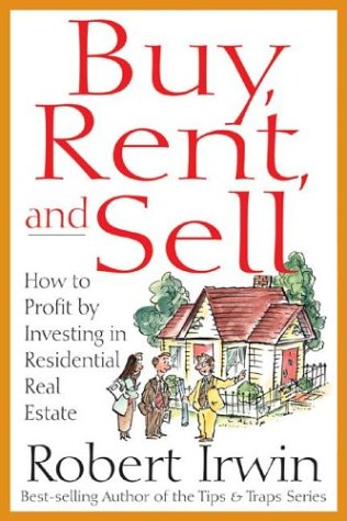 Buy, Rent and Sell How to Profit by Investing in Residential Real Estate  2001 9780071373371 Front Cover